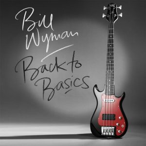 Bill Wyman – Back to basics