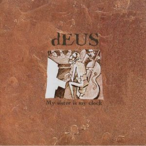 Deus – My sister is my clock CD