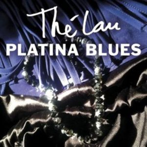 The Lau – Platina Blues