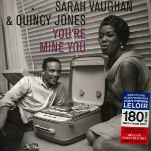 Sarah Vaughan & Quincy Jones – You're Mine You (Leloir)