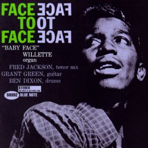 Baby Face Willette – Face To Face (Blue Note)