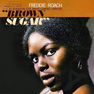 ROACH, FREDDIE – Brown Sugar (Blue Note)
