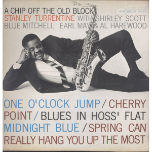 TURRENTINE, STANLEY – Chip Of The Old (Blue Note)