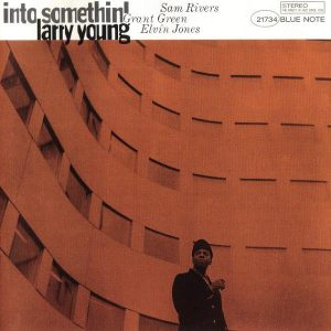 YOUNG, LARRY – Into Somethin'.. (Blue Note)