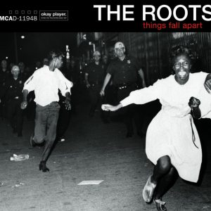The Roots – Things Fall Apart