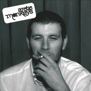 Arctic Monkeys – Whatever People Say I Am,…..