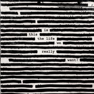 Roger Waters – Is This The Life We Really Want (2-LP)
